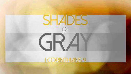 Shades of Gray (1 Corinthians 8)