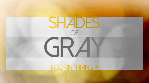Shades of Gray (1 Corinthians 8)