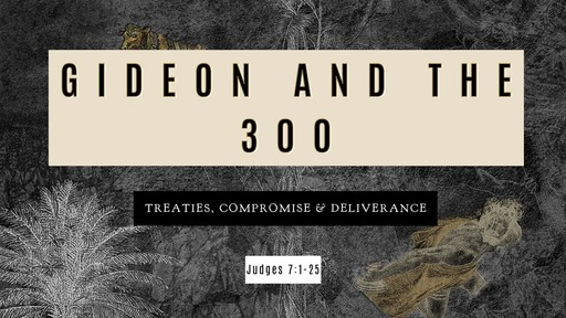 Gideon and the 300