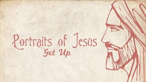 Portraits of Jesus - Get Up