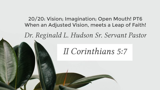 20/20 Vision for a Faith Driven Life