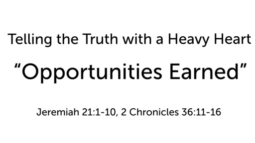 """Telling the Truth with a Heavy Heart: """"Opportunities Earned"""""""