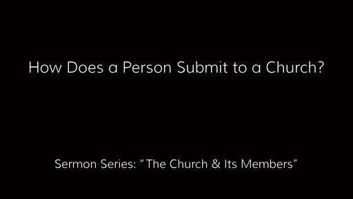 How does a person submit to a church?