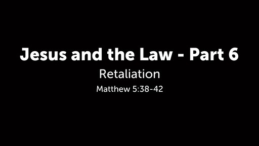 Jesus and the Law - Part 6