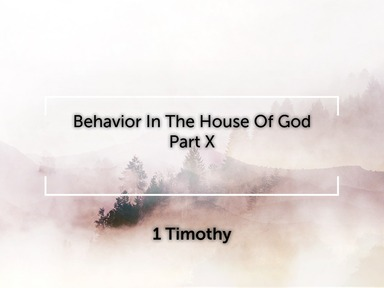 Behavior In The House Of God - Part XI