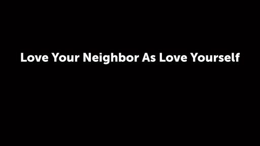 Love Your Neighbor As You Love Yourself