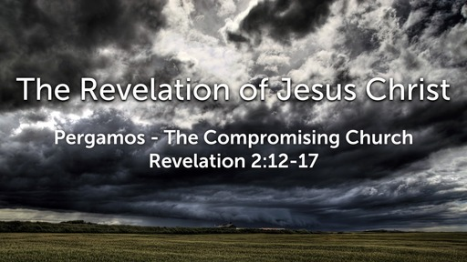 Sunday, February 16 - PM - Pergamos - The Compromising Church