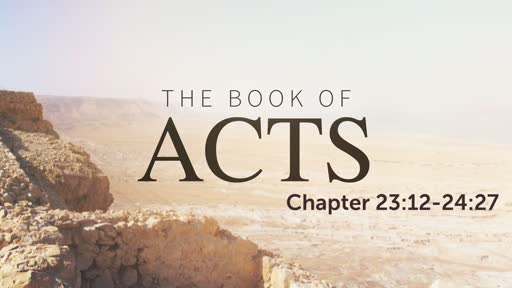 Acts 23:12-24:27