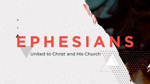 United to Christ and His Church (Ephesians 1:1-2)