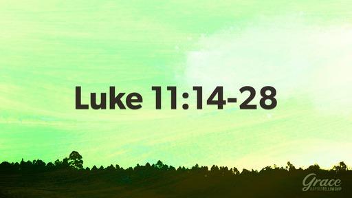 Luke 11:14-28 Jesus is Stronger, Hear and Obey