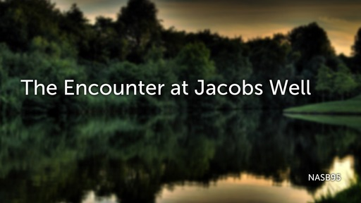 The Encounter at Jacobs Well