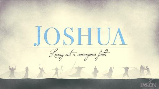 Joshua (Living outa couragous faith)