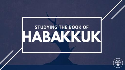 Habakkuk- Trusting our Sovereign God