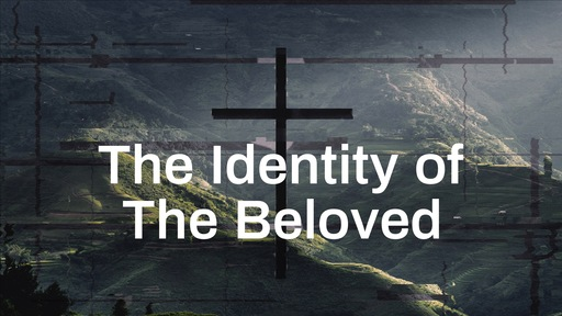 The Identity of The Beloved