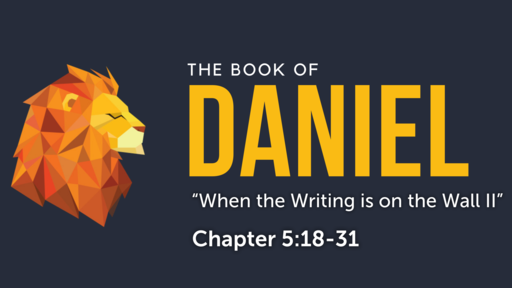 """Daniel 5:18-31 When the Writing is on the Wall II"""""""