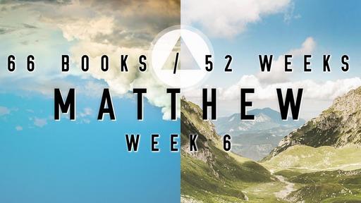66/52 - Week 6 Matthew