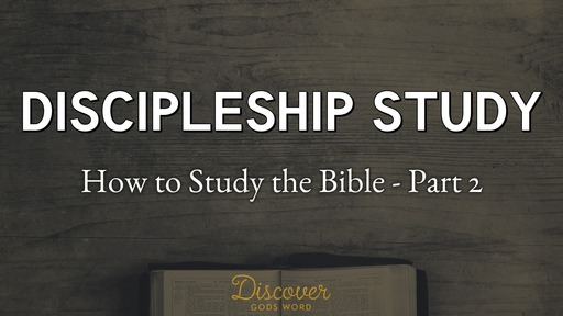 2-16-20 How to Study the Bible - Part 2