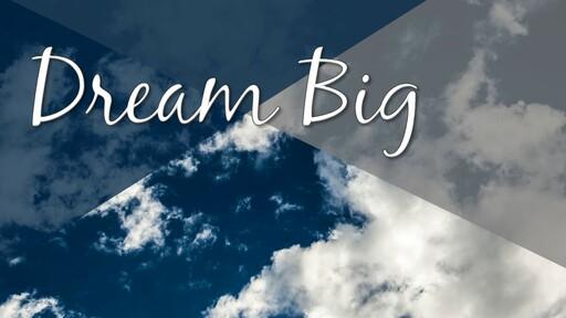 Dream Big - January Mainstream Service