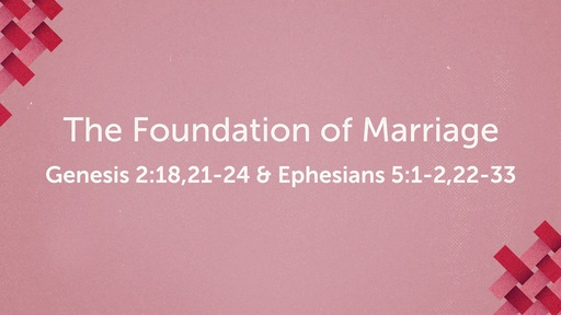 The Foundation of Marriage