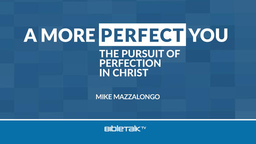 A More Perfect You: The Pursuit of Perfection in Christ