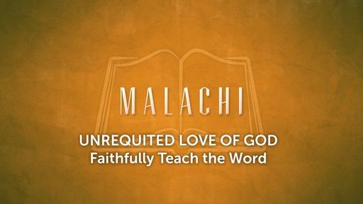 Faithfully Teaching the Word - Malachi