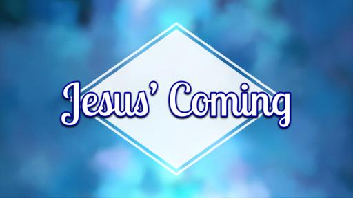 Jesus' Coming