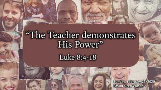 2 23 20 Sermon - The Teacher Demonstrates His Power