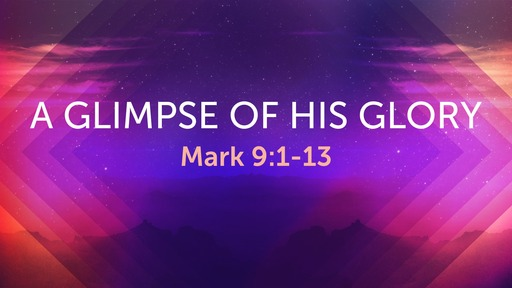 A Glimpse of His Glory