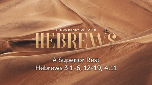 Hebrews: The Journey of Faith -- A Superior Rest