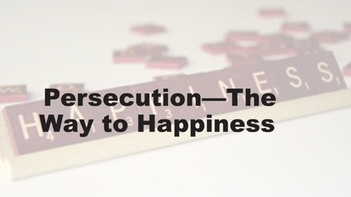 Persecution- The Way To Happiness