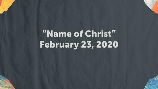 2/23/2020 Name of Christ