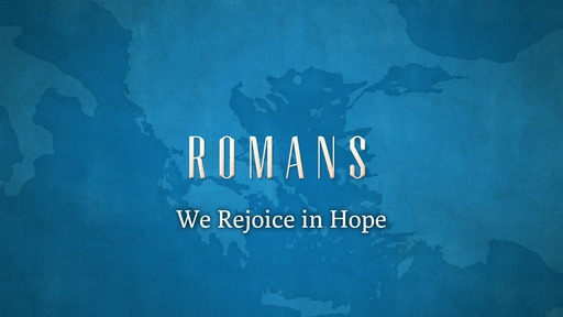 We Rejoice in Hope (Romans 5:1-2)
