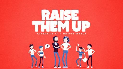 Raise Them Up