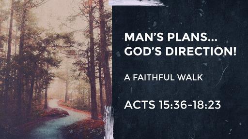Man's Plans... God's Direction!