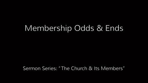 Membership Odds & Ends