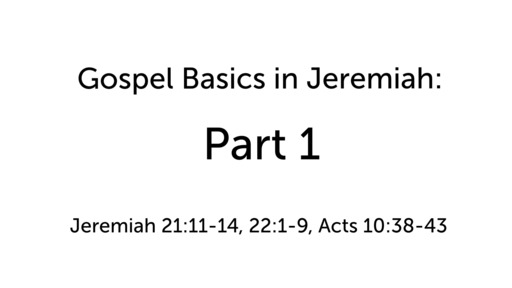 Gospel Basics in Jeremiah: Part 1