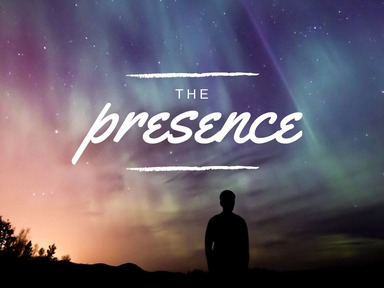 The Presence, Part  3:  Forever and Ever John 14:1-6