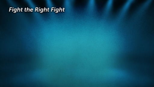 Fight the Right Fight