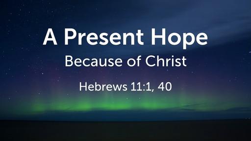 A Present Hope