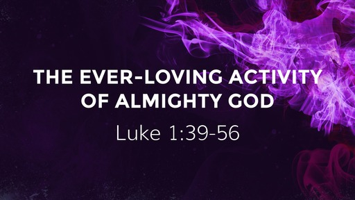 The Ever-Loving Activity of Almighty God