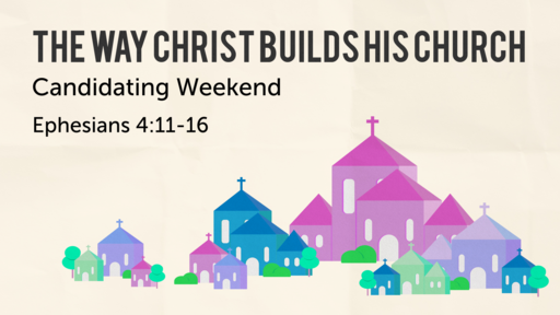 The Way Christ Builds His Church