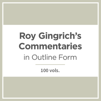 Roy Gingrich's Commentaries in Outline Form (100 vols.)