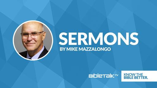 Sermons by Mike Mazzalongo