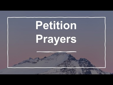 Petition: Asking God for what you need