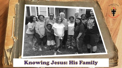 Knowing Jesus: His Family