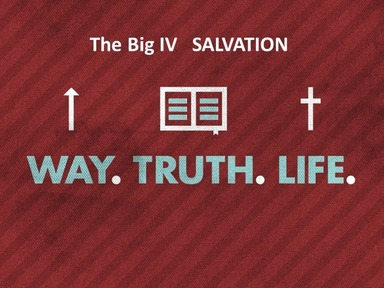 The Way, The Truth, The Life 3-1-2020