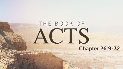 Acts 26:9-32