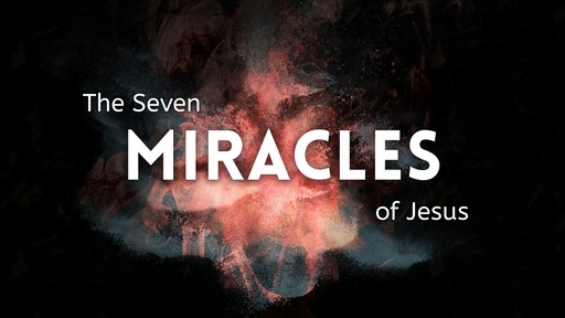 The Seven Miracles of Jesus