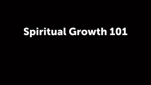 Spiritual Growth 101