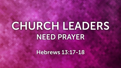 Church Leaders Need Prayer